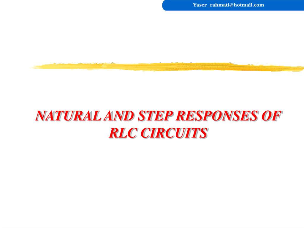 Ppt Natural And Step Responses Of Rlc Circuits Powerpoint Dc Help Solving A 2ndorder Circuit Electrical Engineering N