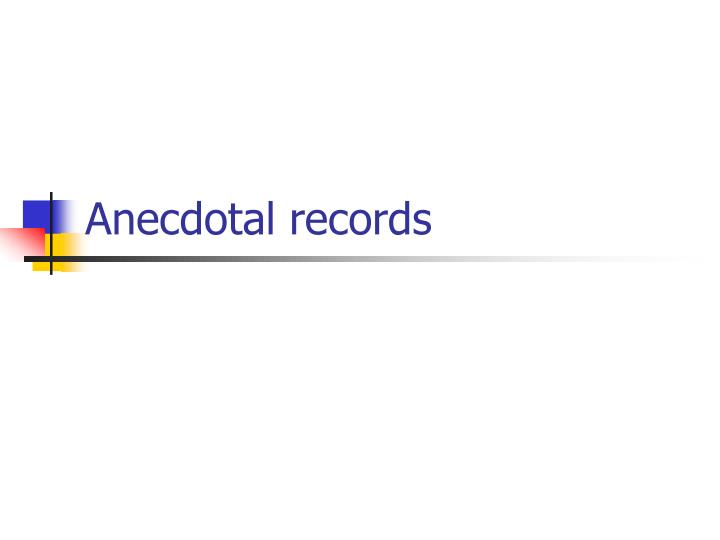 anecdotal records n.