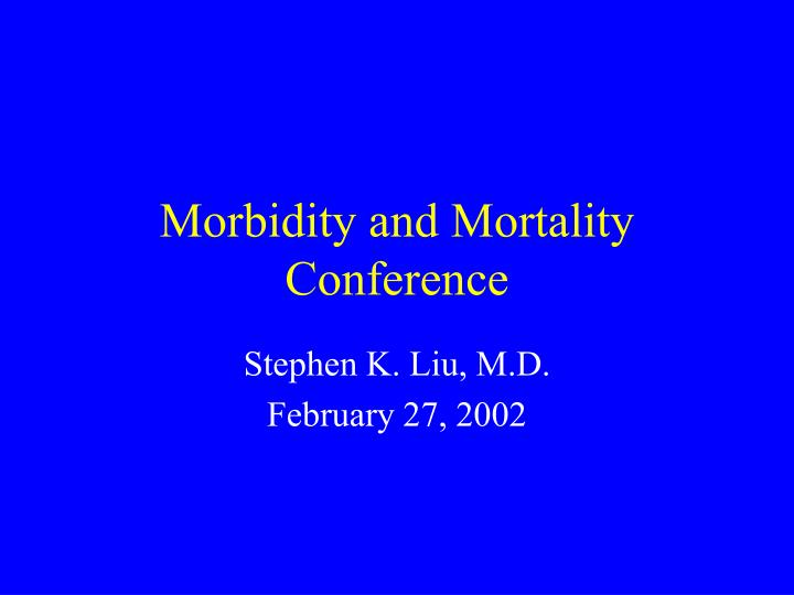 morbidity and mortality conference n.
