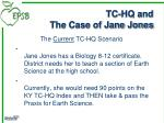 tc hq and the case of jane jones