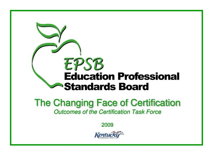 the changing face of certification outcomes of the certification task force 2009 n.