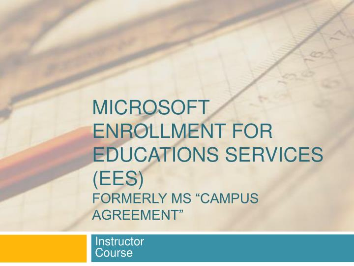 Ppt Microsoft Enrollment For Educations Services Ees Formerly Ms