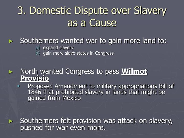 3 domestic dispute over slavery as a cause