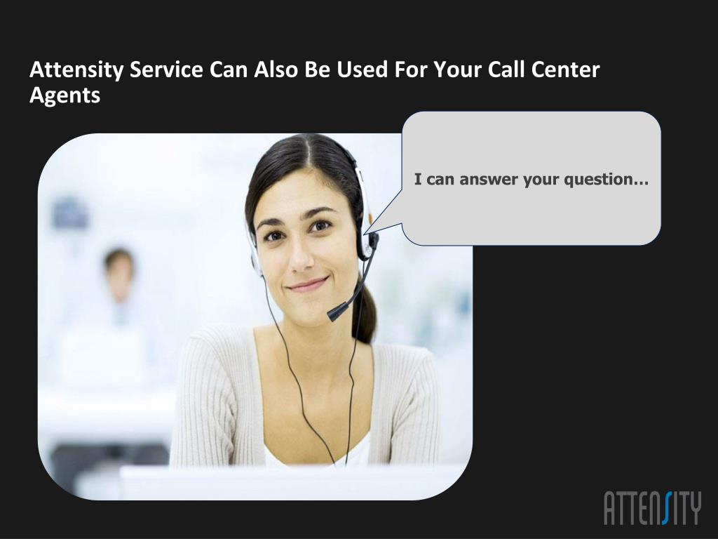 Attensity Service Can Also Be Used For Your Call Center Agents