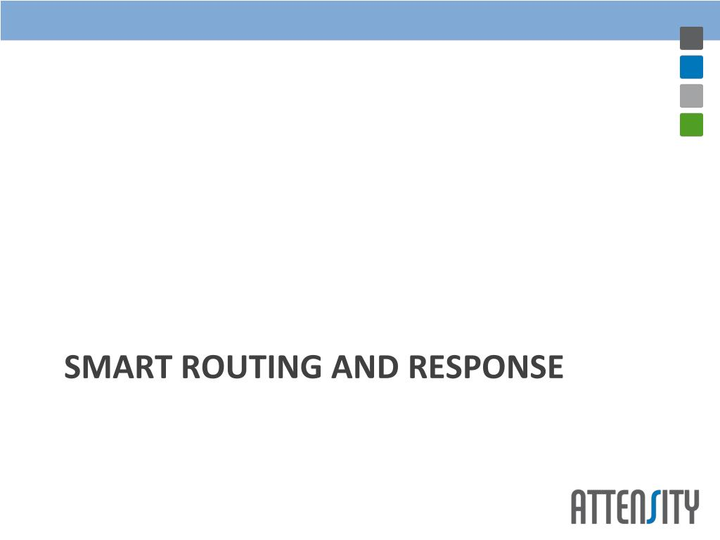 Smart Routing and Response