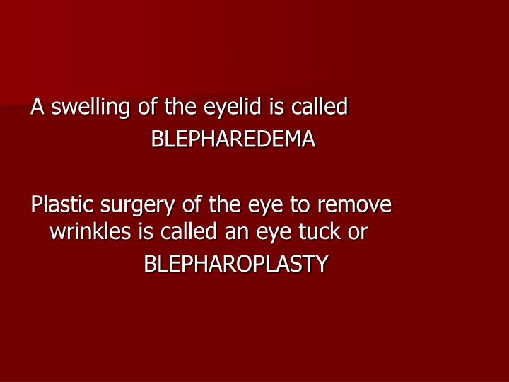 A swelling of the eyelid is called