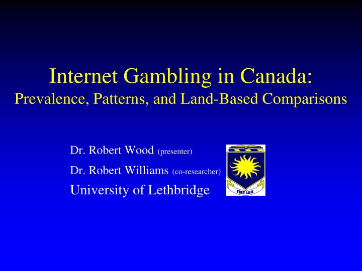 internet gambling in canada prevalence patterns and land based comparisons