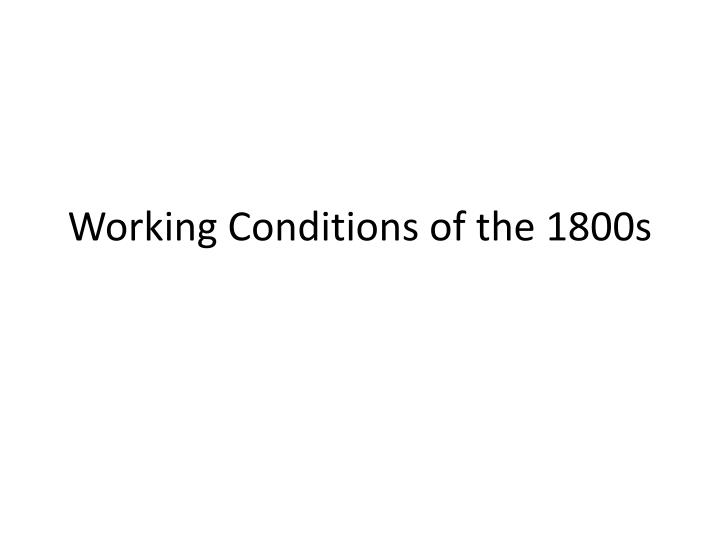 working conditions of the 1800s n.