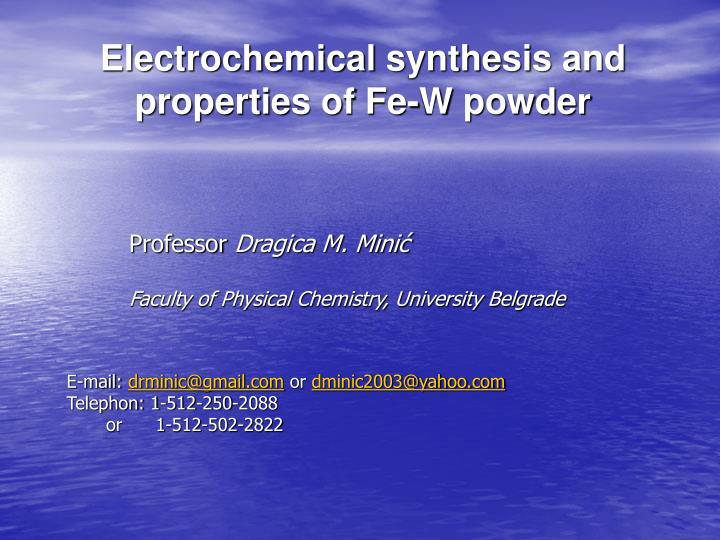 Electrochemical s ynthesis and properties of fe w powder