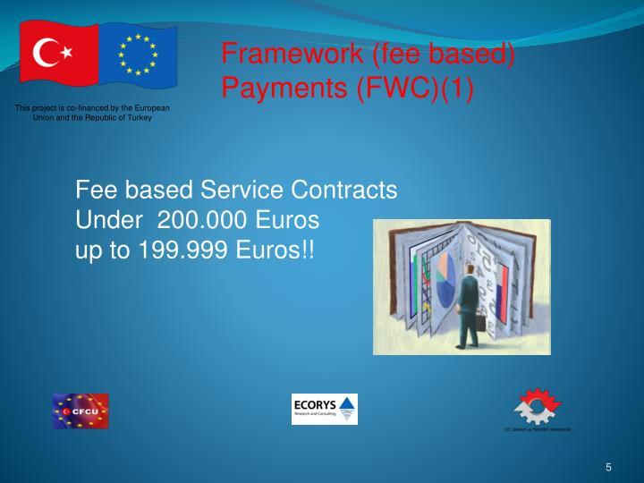 Framework (fee based) Payments (FWC)(1)