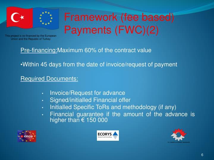 Framework (fee based) Payments (FWC)(2)