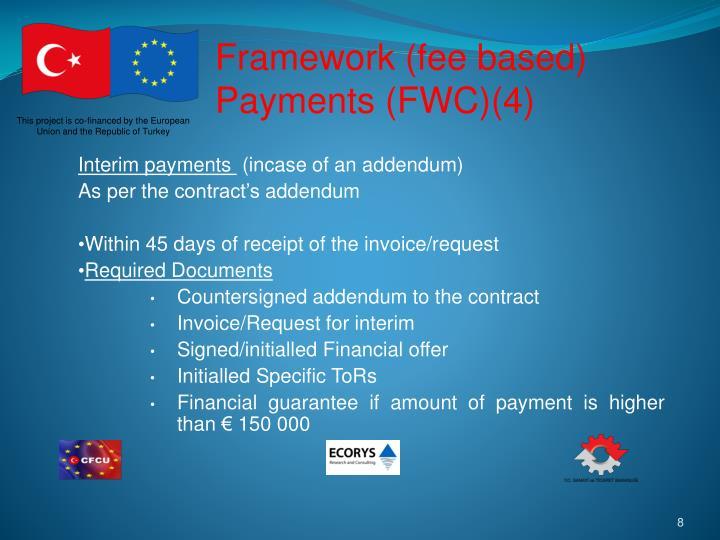 Framework (fee based) Payments (FWC)(4)