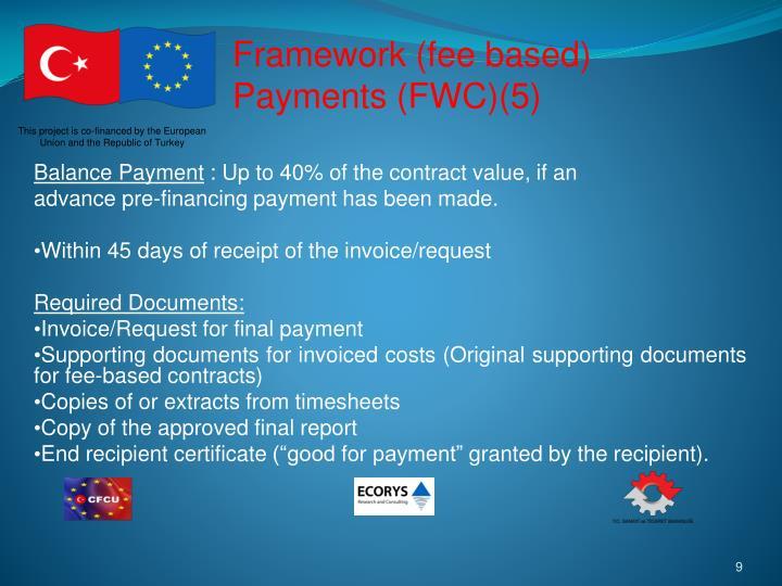Framework (fee based) Payments (FWC)(5)