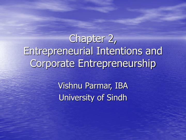 chapter 2 entrepreneurial intentions and corporate entrepreneurship n.