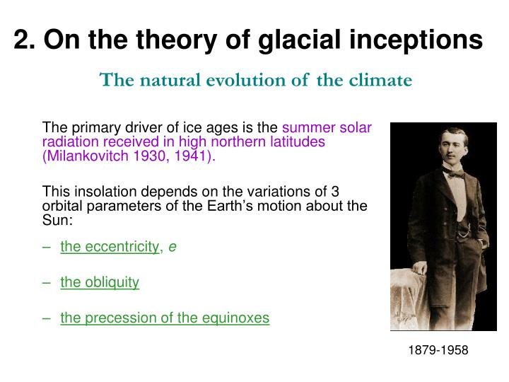 2. On the theory of glacial inceptions