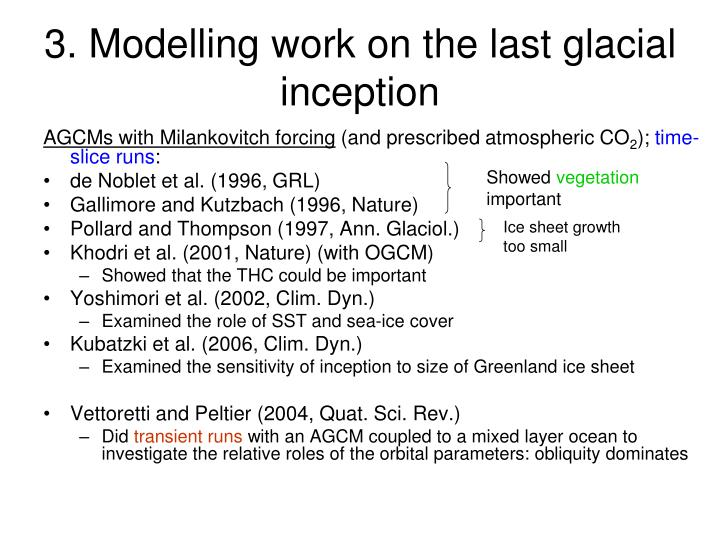 3. Modelling work on the last glacial inception