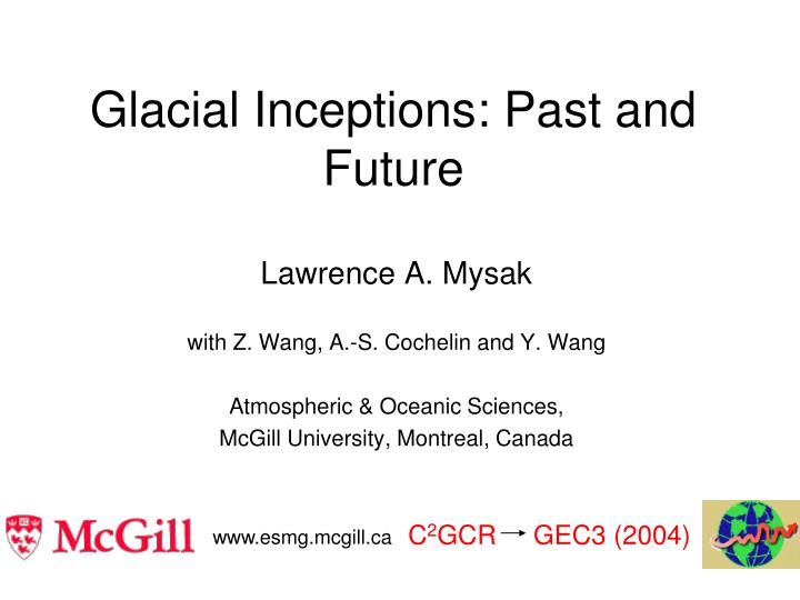 Glacial inceptions past and future