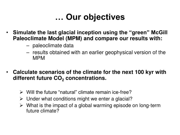 … Our objectives
