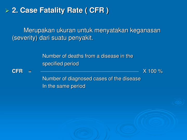 2. Case Fatality Rate ( CFR )