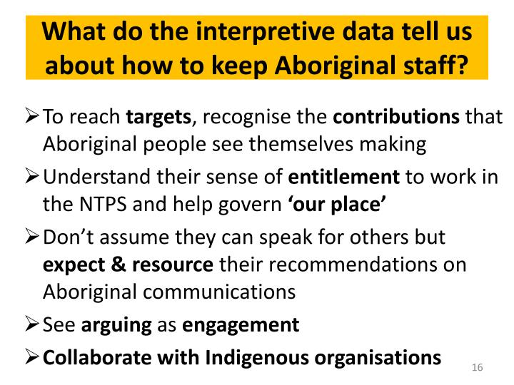What do the interpretive data tell us about how to keep Aboriginal staff?