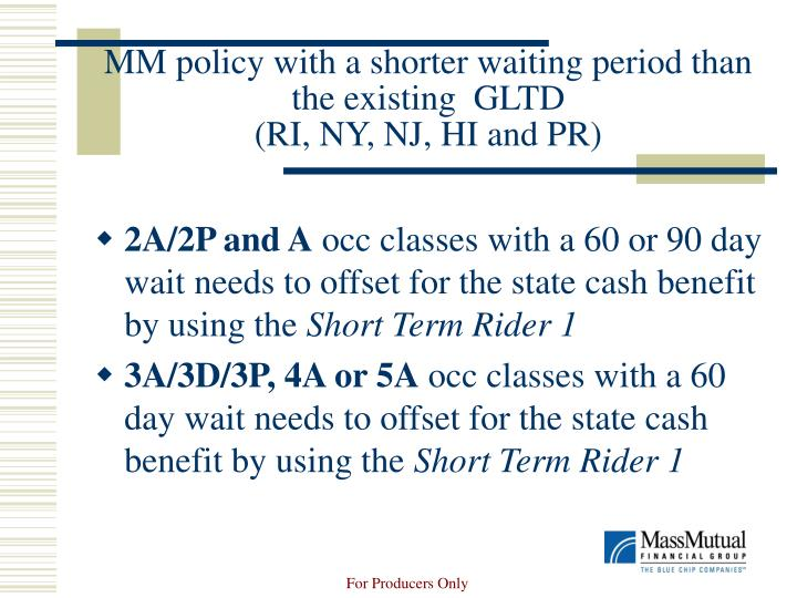 MM policy with a shorter waiting period than the existing  GLTD