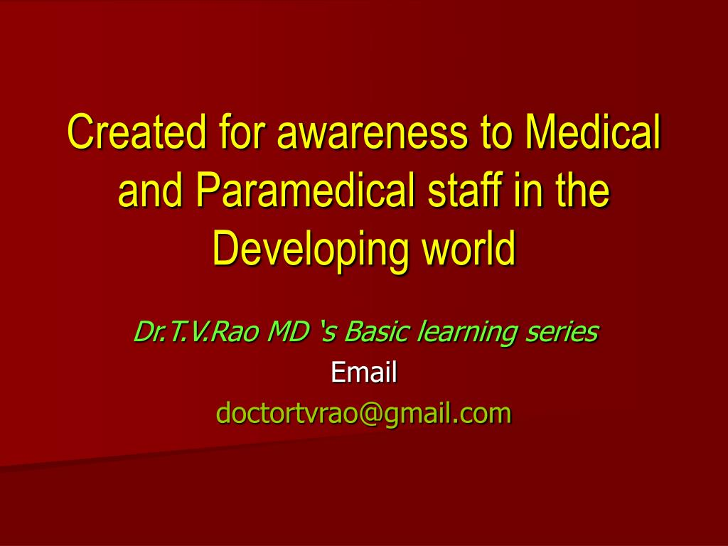 Created for awareness to Medical and Paramedical staff in the Developing world
