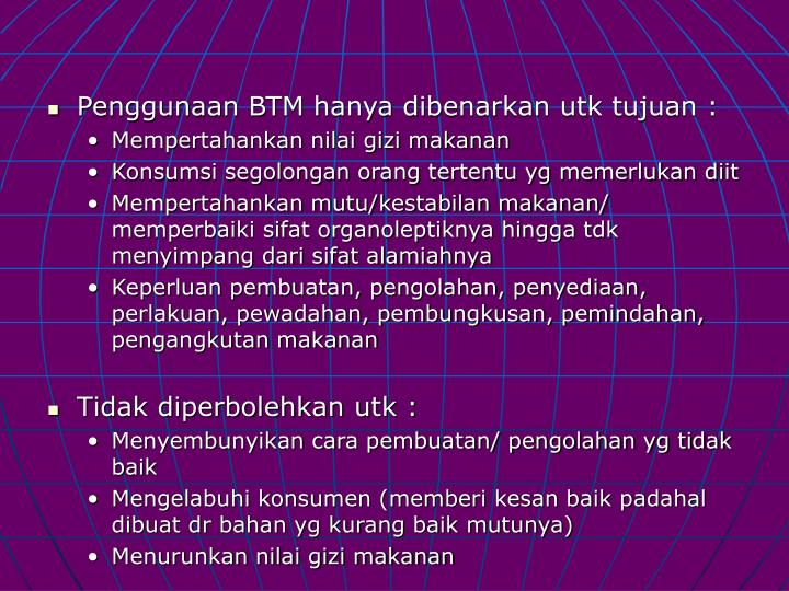 Penggunaan BTM hanya dibenarkan utk tujuan :