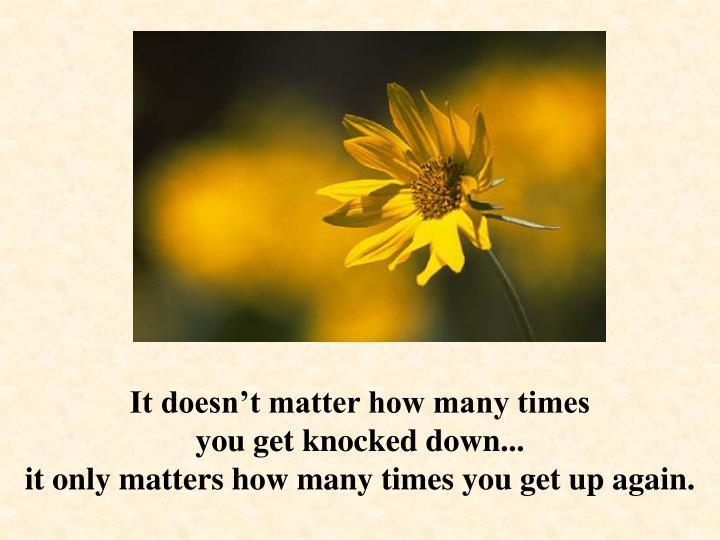 It doesn't matter how many times