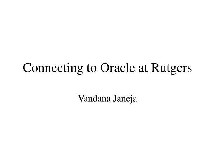 connecting to oracle at rutgers n.