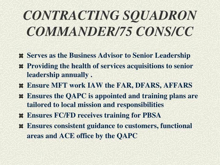 CONTRACTING SQUADRON COMMANDER/75 CONS/CC