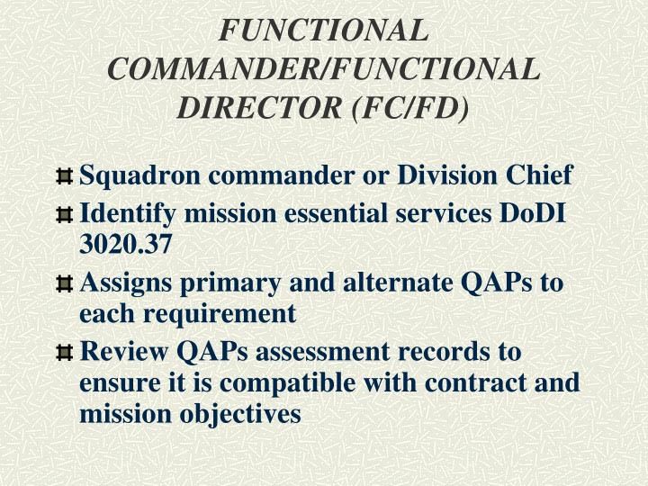 FUNCTIONAL COMMANDER/FUNCTIONAL DIRECTOR (FC/FD)