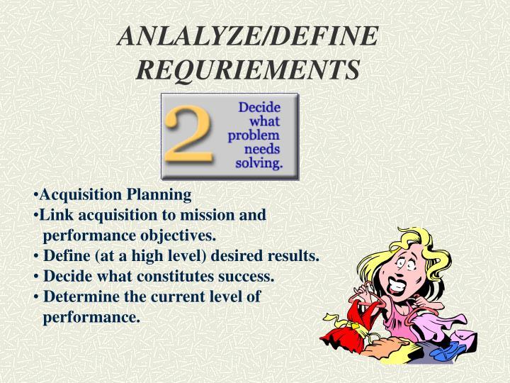 ANLALYZE/DEFINE REQURIEMENTS