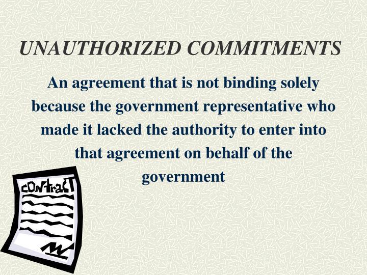 UNAUTHORIZED COMMITMENTS