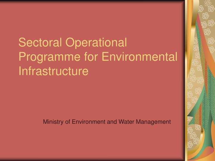 sectoral operational programme for environmental infrastructure