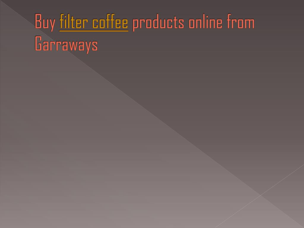 buy filter coffee products online from garraways l.