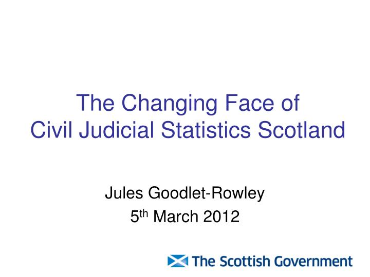 the changing face of civil judicial statistics scotland n.