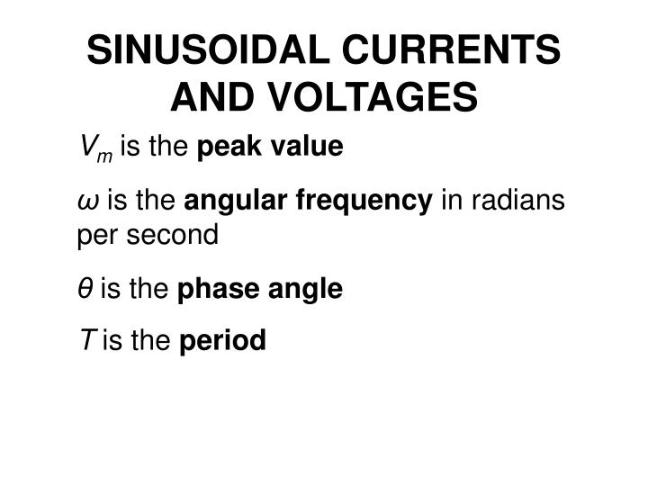 SINUSOIDAL CURRENTS AND VOLTAGES