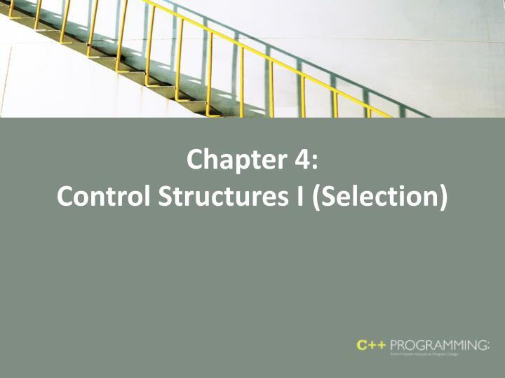 chapter 4 control structures i selection n.