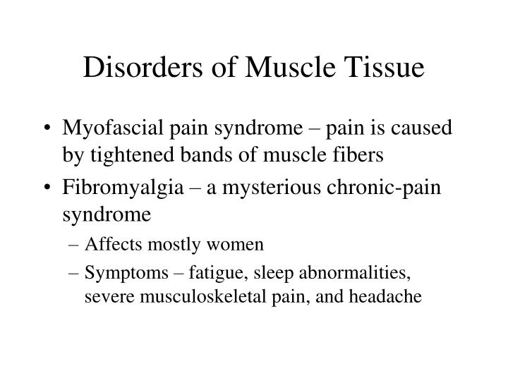 Disorders of Muscle Tissue