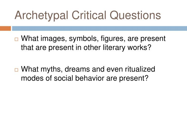 Archetypal Critical Questions