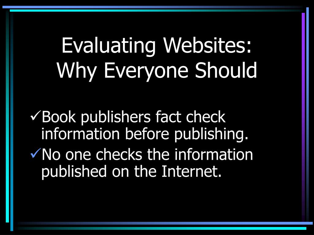 evaluating websites why everyone should l.