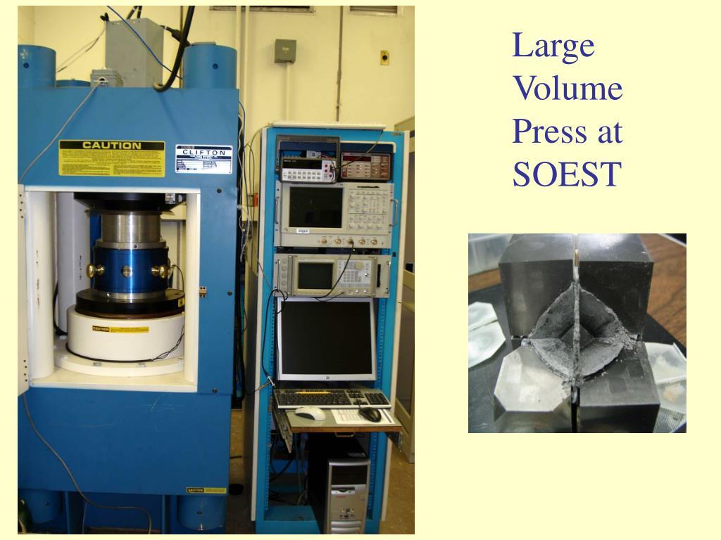 Large Volume Press at SOEST