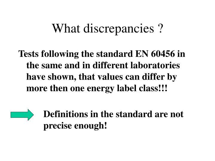 What discrepancies