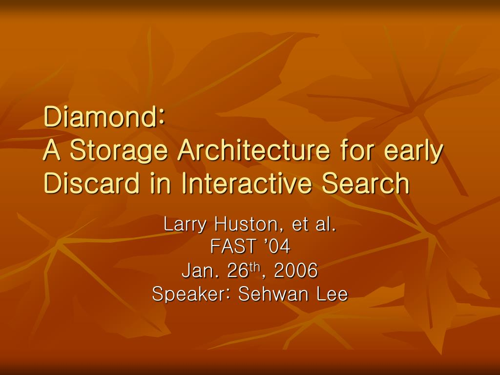 diamond a storage architecture for early discard in interactive search l.