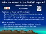 what successor to the 2008 12 regime ideally in copenhagen in december