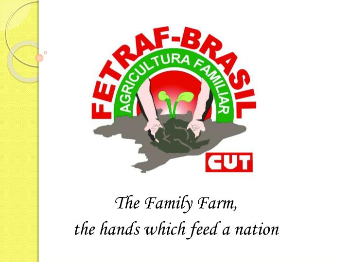 the family farm the hands which feed a nation n.