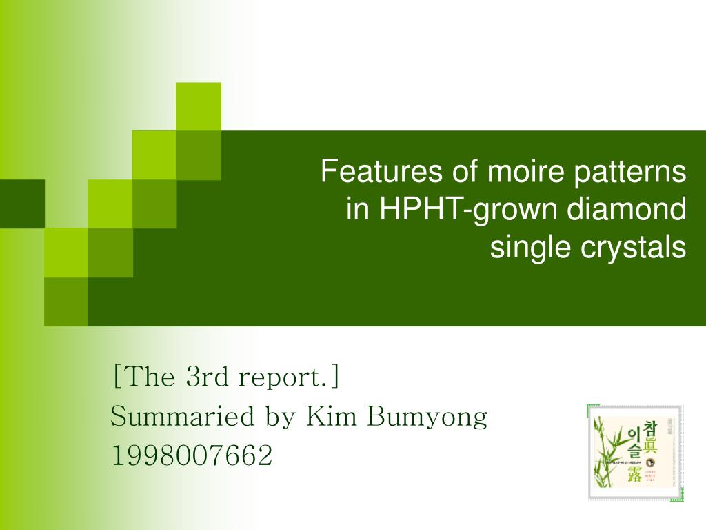 features of moire patterns in hpht grown diamond single crystals l.