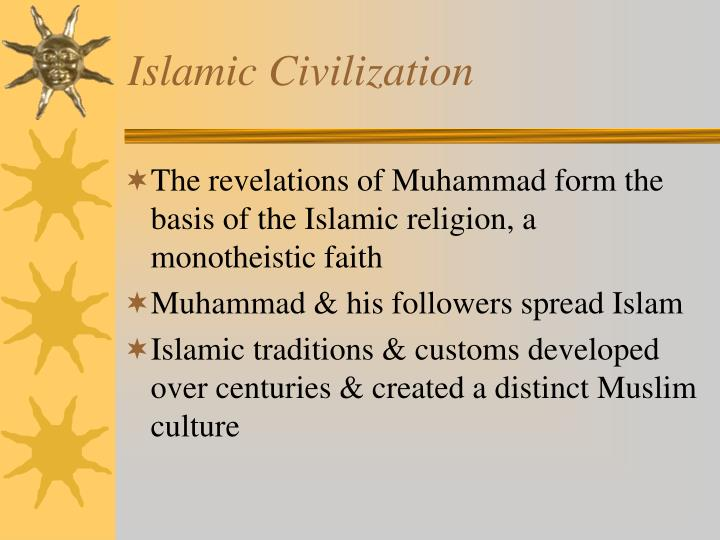 the changes in islamic civilizations over time Islam a world civilization: and men and women of learning from all over the world are active in the years during which time the islamic.