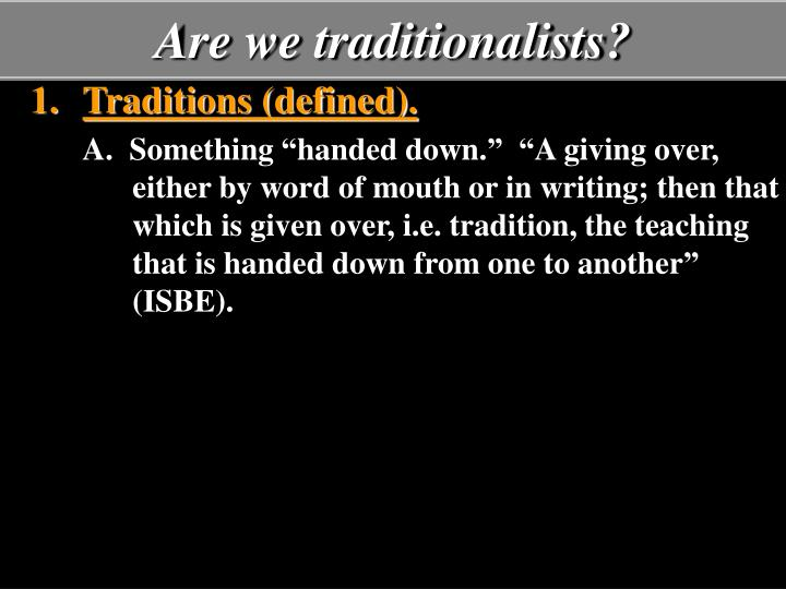 Are we traditionalists1