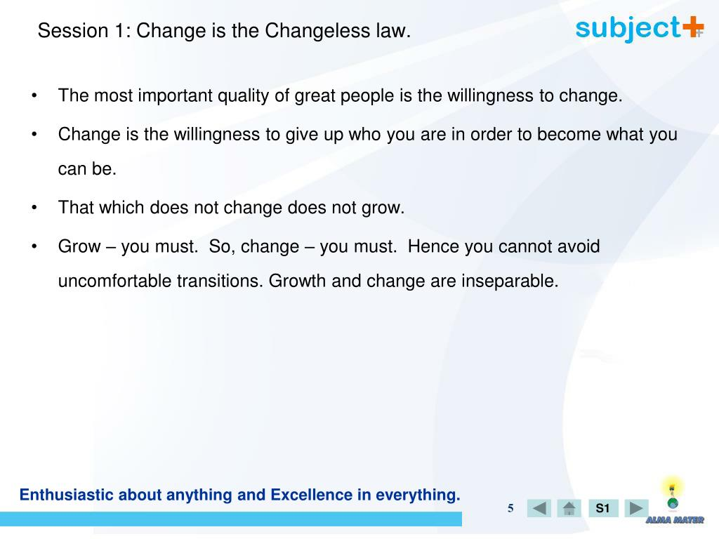 Session 1: Change is the Changeless law.